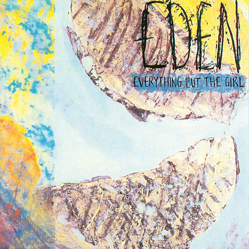 Eden (Deluxe Edition) by Everything But the Girl