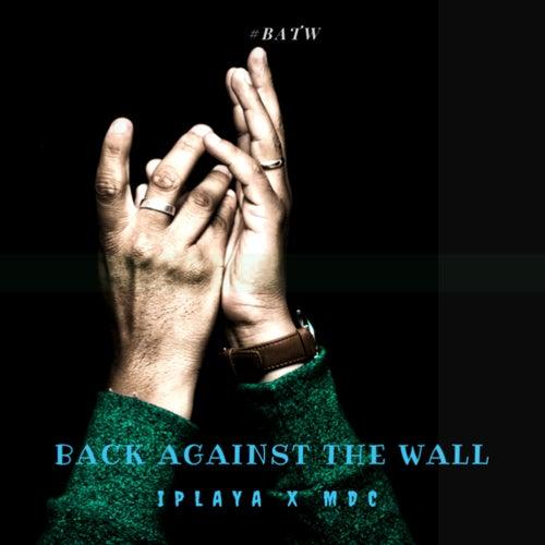 Back Against the Wall von iPlayA