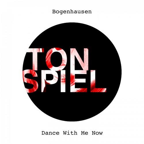 Dance with Me Now von Bogenhausen