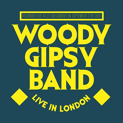Live in London (Live) di Woody Gipsy Band