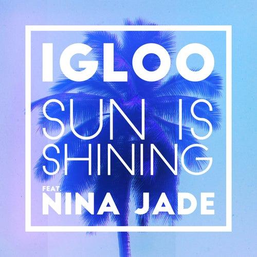 Sun Is Shining (feat. Nina Jade) (2Darc Remix) de Igloo