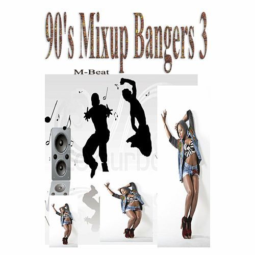 90's Mixup Bangers 3 by M-Beat