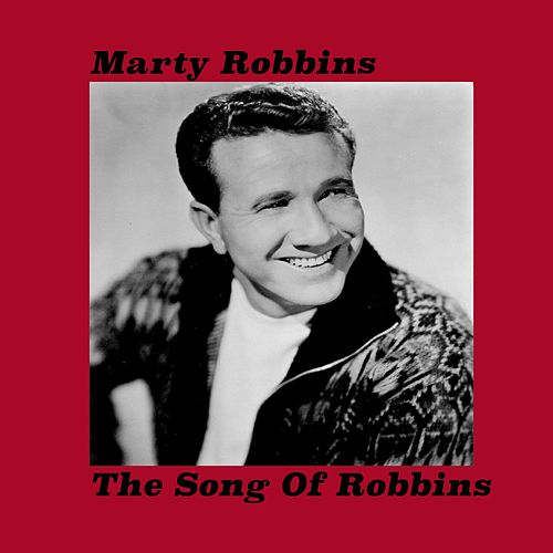 The Song Of Robbins von Marty Robbins
