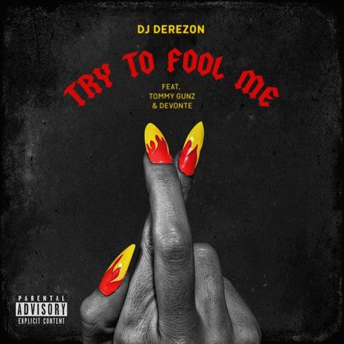 Try to Fool Me de DJ Derezon