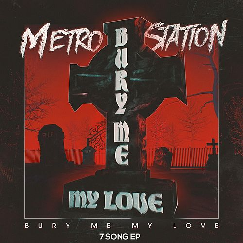 Bury Me My Love by Metro Station