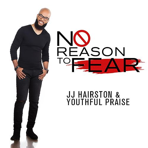 No Reason To Fear - Single by J.J. Hairston