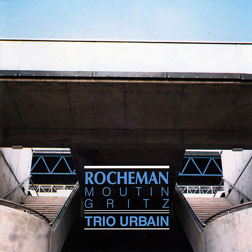 Trio urbain de Manuel Rocheman