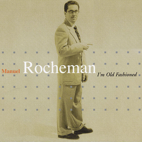 I'm Old Fashioned by Manuel Rocheman