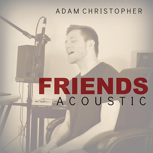 Friends (Acoustic) de Adam Christopher