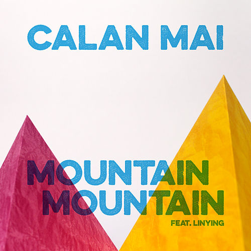 Mountain Mountain by Calan Mai