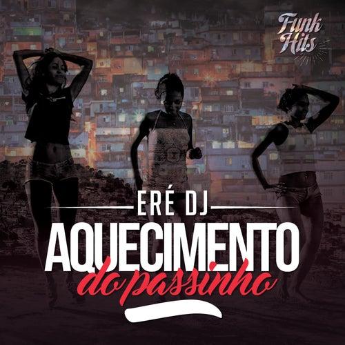 Aquecimento Do Passinho by Eré DJ