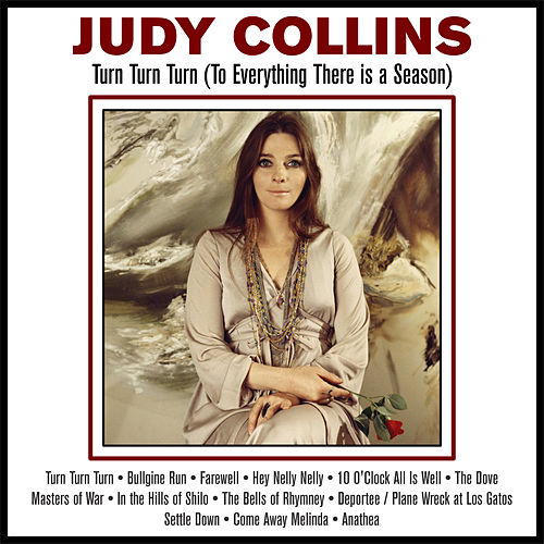 Turn Turn Turn (To Everything There is a Season) de Judy Collins