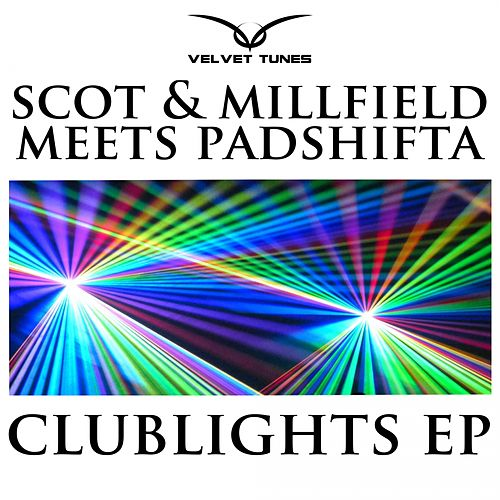 Clublights EP (Scot & Millfield Meets Padshifta) - Single by Scot