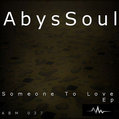 Someone To Love - Single by AbysSoul