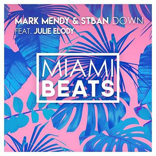 Down (feat. Julie Elody) by Mark Mendy