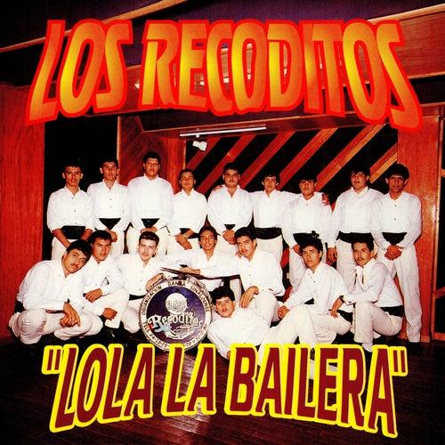 Lola La Bailera de Banda Los Recoditos