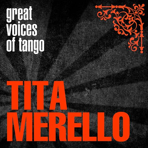 Great Voices of Tango: Tita Merello by Tita Merello