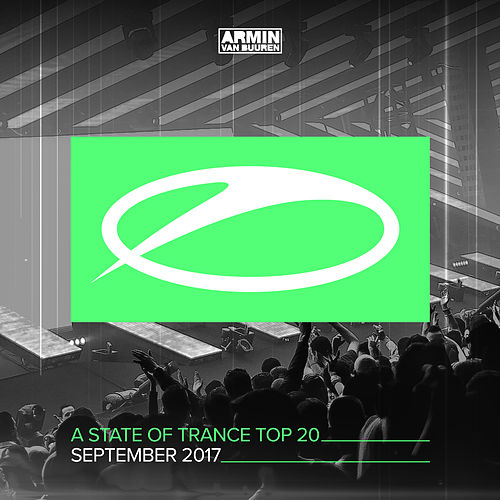 A State Of Trance Top 20 - September 2017 (Selected by Armin van Buuren) von Various Artists