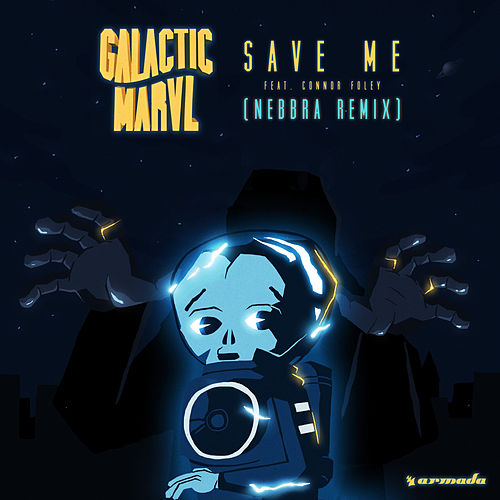 Save Me (Nebbra Remix) de Galactic Marvl