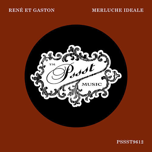 Merluche Ideale by René et Gaston