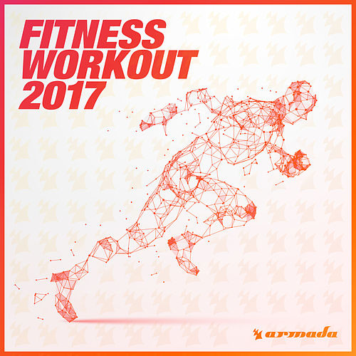 Armada Fitness Workout 2017 van Various Artists