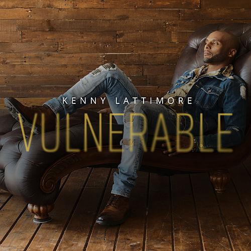 Vulnerable de Kenny Lattimore