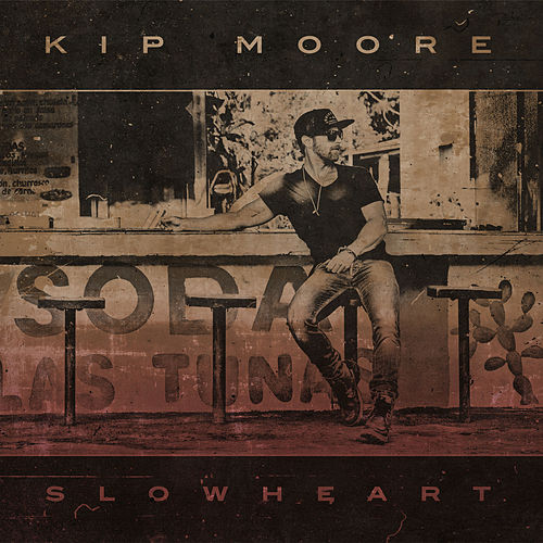 Slowheart by Kip Moore
