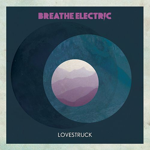 Lovestruck by Breathe Electric