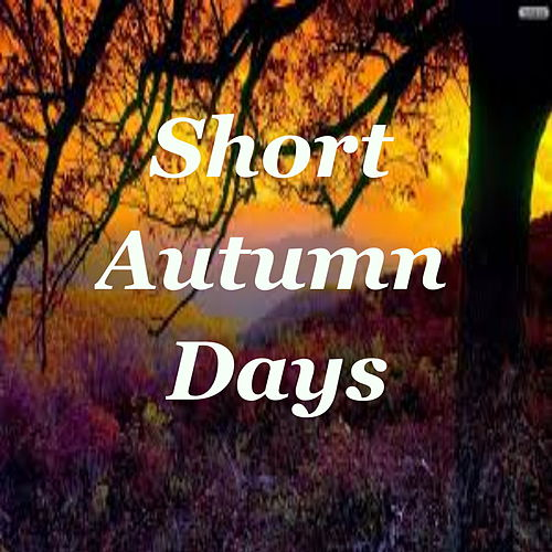 Short Autumn Days by Various Artists