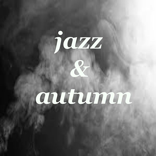Jazz & Autumn von Various Artists