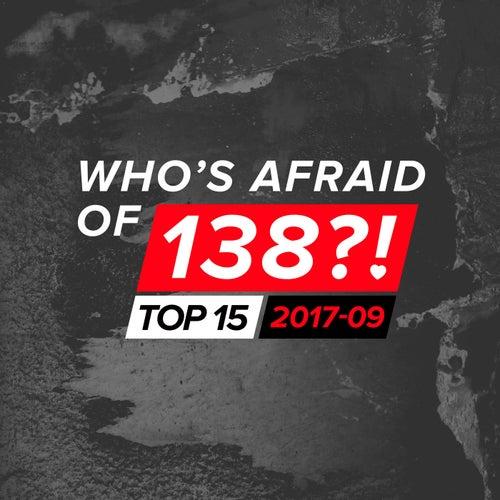 Who's Afraid Of 138?! Top 15 - 2017-09 van Various Artists