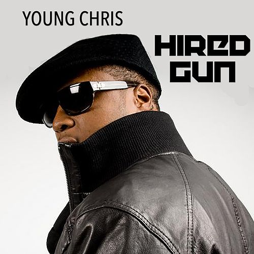 Hired Gun by Young Chris
