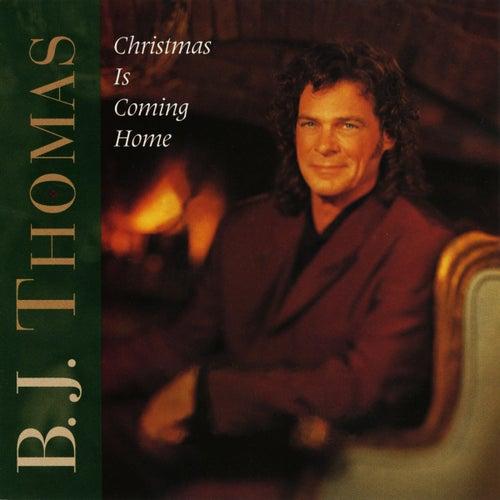 Christmas Is Coming Home by B.J. Thomas