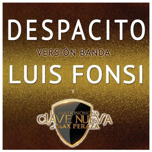 Despacito (Versión Banda) by Luis Fonsi/La Bandononona Clave Nueva De Max Peraza