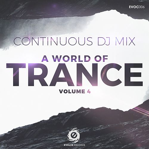 A World Of Trance Volume 4 (Continuous DJ Mix) by Various Artists