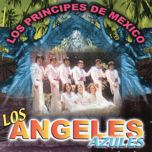 Los Principes de Mexico by Los Angeles Azules