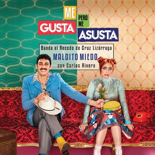 Maldito Miedo (De 'Me Gusta Pero Me Asusta') by Banda El Recodo De Cruz Lizárraga & Carlos Rivera