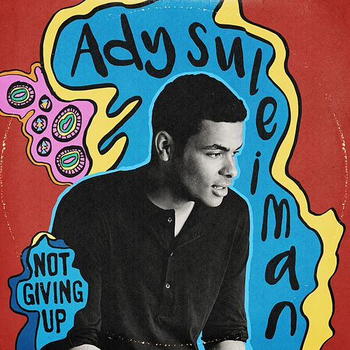 Not Giving Up / Say So by Ady Suleiman