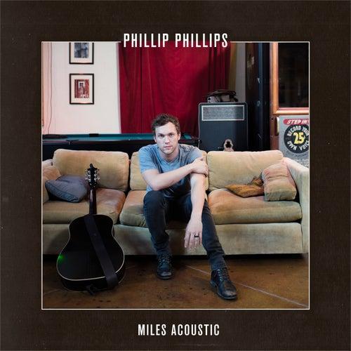 Miles (Acoustic) de Phillip Phillips