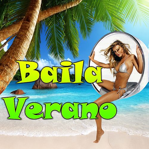 Baila Verano by Various Artists