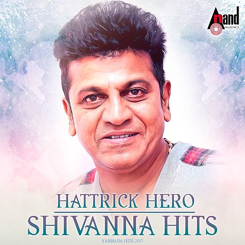 Hattrick Hero Shivanna Hits by Various Artists