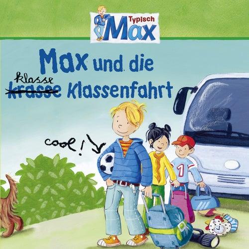 04: Max und die klasse Klassenfahrt von Mein Freund Max