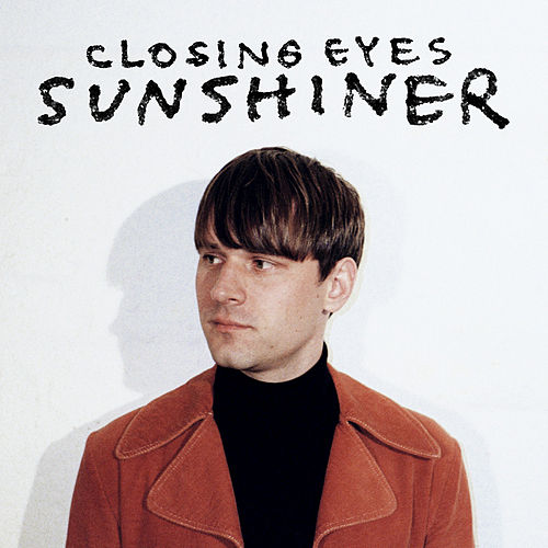 Sunshiner by Closing Eyes