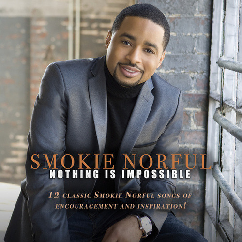 Nothing Is Impossible de Smokie Norful