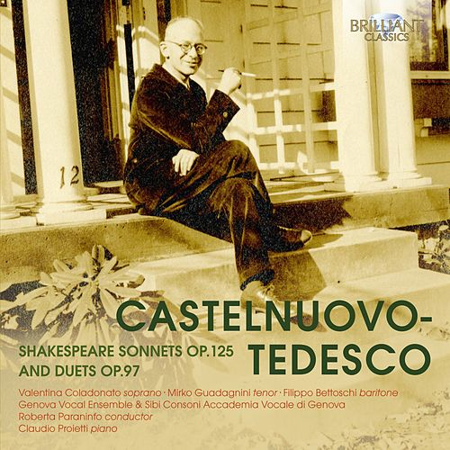 Castelnuovo-Tedesco: Shakespeare Sonnets, Op. 125 & Duets, Op. 97 de Various Artists