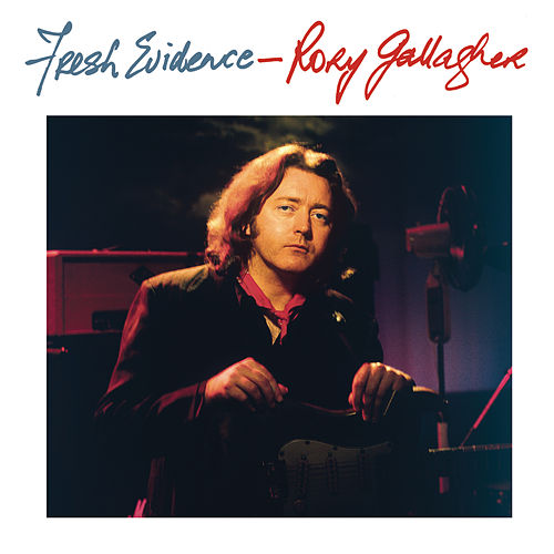 Fresh Evidence (Remastered 2013) de Rory Gallagher
