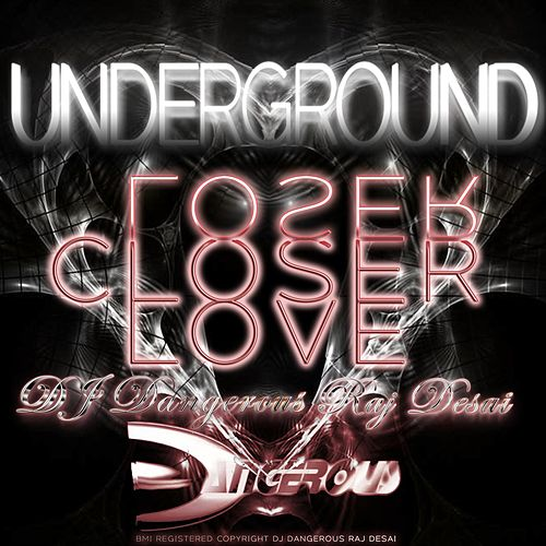 Closer Love (Underground) de DJ Dangerous Raj Desai