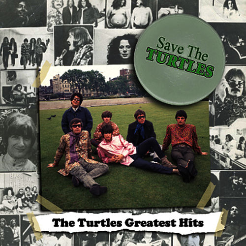 Save The Turtles:  The Turtles Greatest Hits von The Turtles