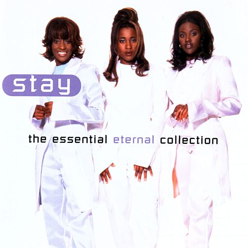 Stay - The Essential Eternal Collection by Eternal