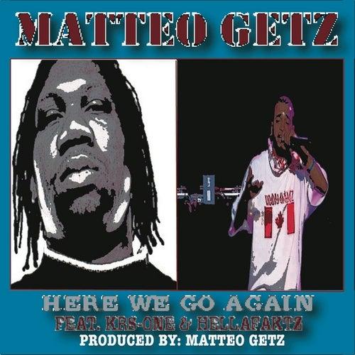 Here We Go Again Feat. Krs-one & Hellafaktz de Matteo Getz